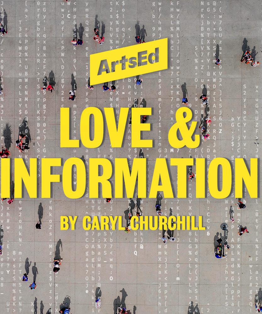 Love & Information - ArtsEd 2020
