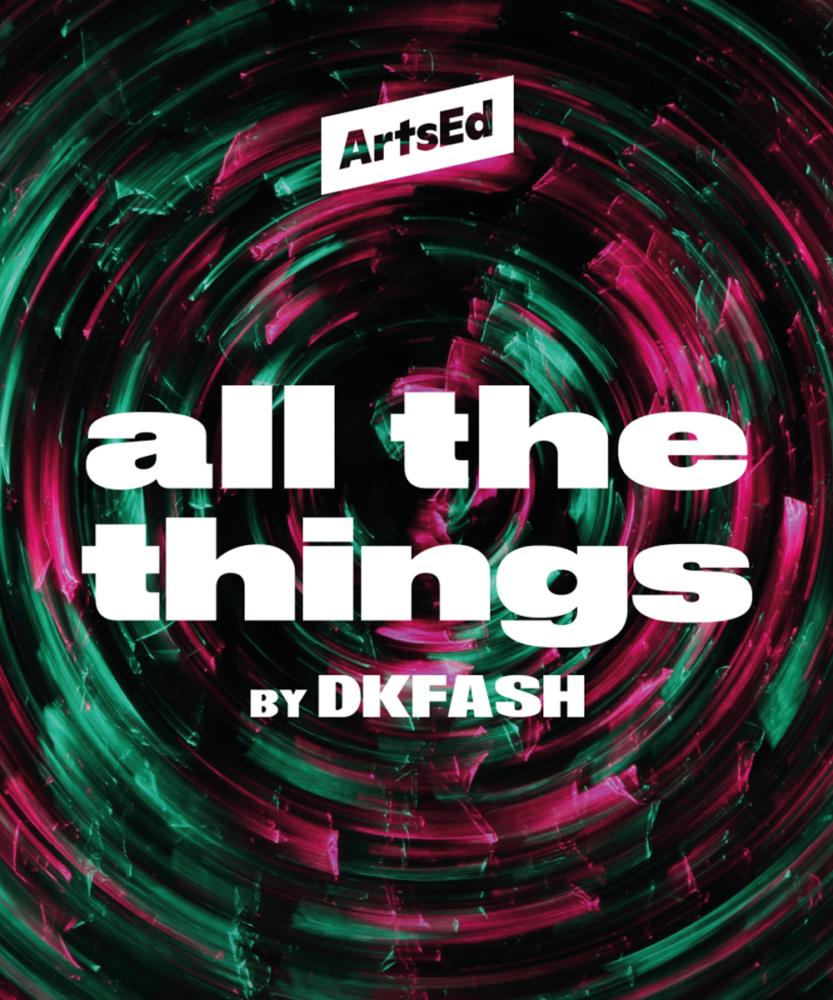 All The Things - ArtsEd BA Year 3